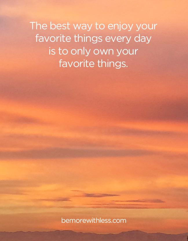 Usa le tue cose preferite ogni giorno
